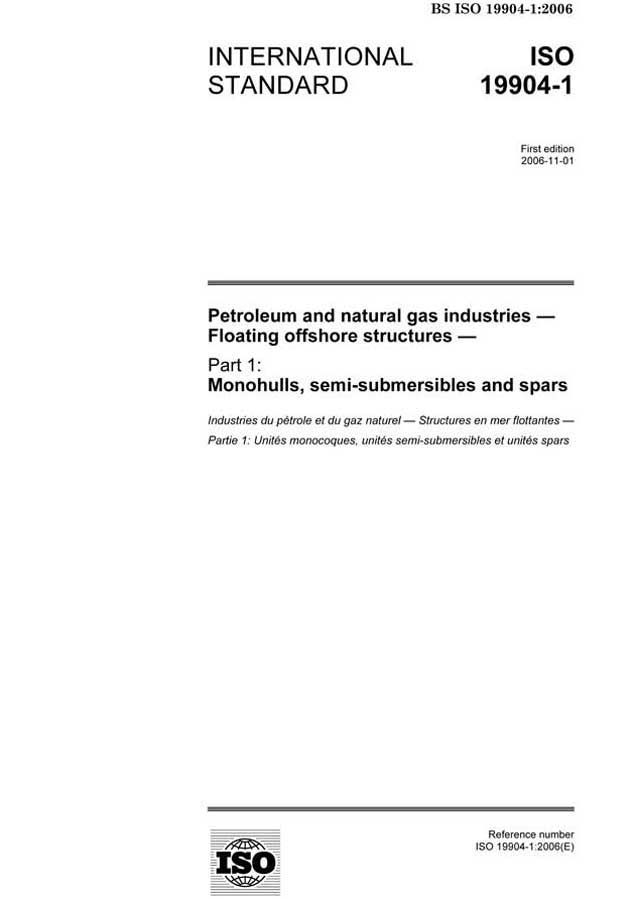 19904-1:2006 Floating offshore structures Part 1: Monohulls, semi-submersibles and spars
